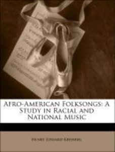 Afro-American Folksongs: A Study in Racial and National Music