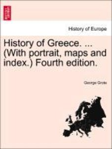 History of Greece. ... (With portrait, maps and index.) Fourth e