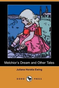 Melchior's Dream and Other Tales (Dodo Press)