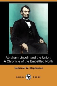 ABRAHAM LINCOLN & THE UNION
