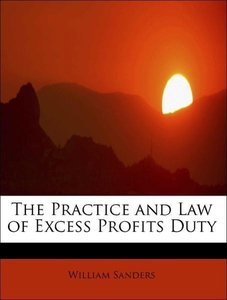 The Practice and Law of Excess Profits Duty