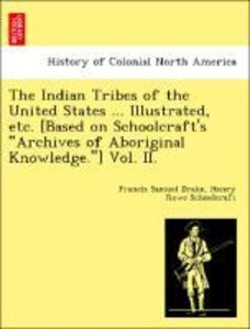 The Indian Tribes of the United States ... Illustrated, etc. [Ba