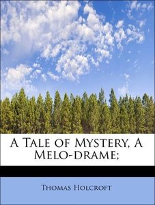 A Tale of Mystery, A Melo-drame;