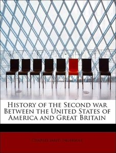 History of the Second war Between the United States of America a