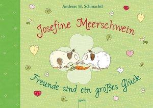 Josefine Meerschwein. Freunde sind ein großes Glück
