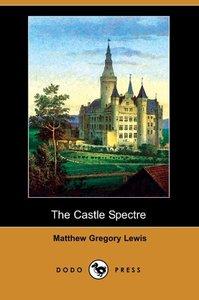 The Castle Spectre (Dodo Press)