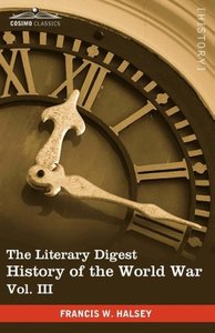 The Literary Digest History of the World War, Vol. III (in Ten V