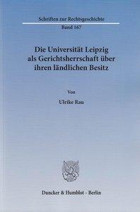 Die Universität Leipzig als Gerichtsherrschaft über ihren ländli