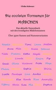 Die coolsten Vornamen für Mädchen - Das aktuelle Namenbuch mit