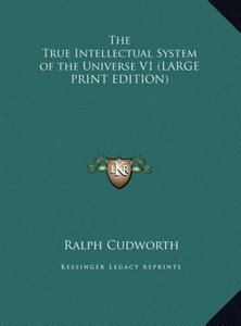 The True Intellectual System of the Universe V1 (LARGE PRINT EDI