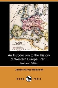 An Introduction to the History of Western Europe, Part I (Illust