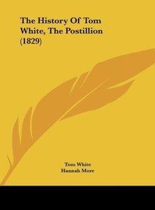 The History Of Tom White, The Postillion (1829)