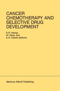 Cancer Chemotherapy and Selective Drug Development