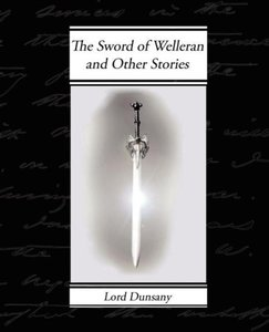 The Sword of Welleran and Other Stories