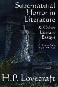 Supernatural Horror in Literature & Other Literary Essays