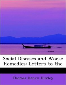 Social Diseases and Worse Remedies: Letters to the