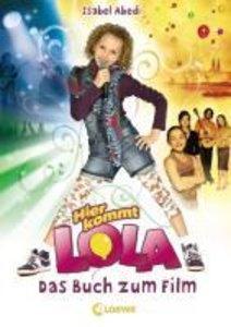 Hier kommt Lola! - Das Buch zum Film