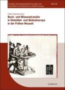 Buch- und Wissenstransfer in Ostmittel- und Südosteuropa in der