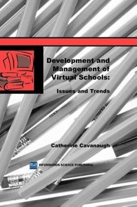 Development and Management of Virtual Schools: Issues and Trends