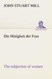 Die Hörigkeit der Frau (The subjection of women)