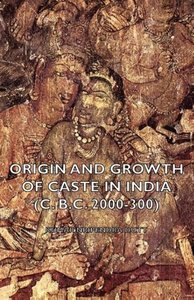 Origin and Growth of Caste in India (C. B.C. 2000-300)