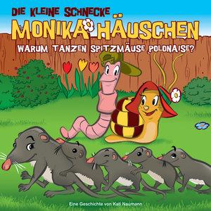 Die kleine Schnecke Monika Häuschen 36: Warum tanzen Spitzmäuse