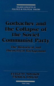 Gorbachev and the Collapse of the Soviet Communist Party