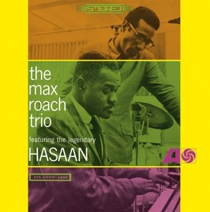 Max Roach Trio Feat. The Legendary Hasaan Ibn Ali