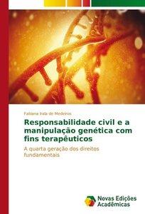Responsabilidade civil e a manipulação genética com fins terapêu