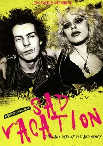 Sad Vacation-The Last Days Of Sid & Nancy