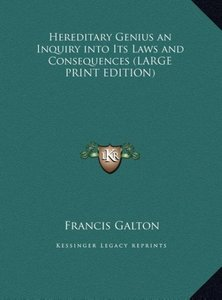Hereditary Genius an Inquiry into Its Laws and Consequences (LAR