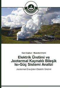 Elektrik Üretimi ve Jeotermal Kaynakli Bilesik Isi-Güç Sistemi A