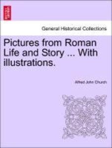 Pictures from Roman Life and Story ... With illustrations.
