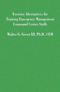 Exercise Alternatives for Training Emergency Management Command