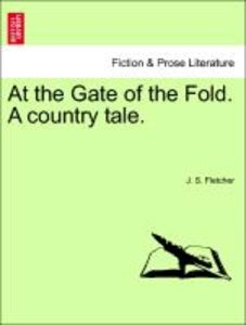 At the Gate of the Fold. A country tale.
