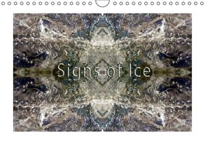 Signs of Ice (Wall Calendar 2015 DIN A4 Landscape)