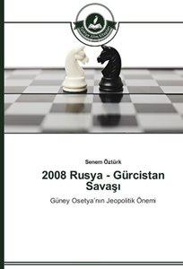2008 Rusya - Gürcistan Savasi