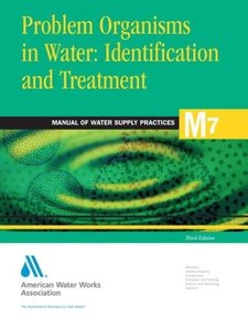 Problem Organisms in Water: Identification and Treatment (M7)
