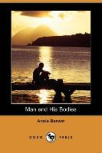 Man and His Bodies (Dodo Press)