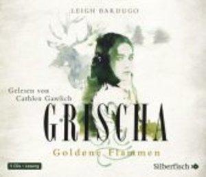 Leigh Bardugo: Grischa-Goldene Flammen