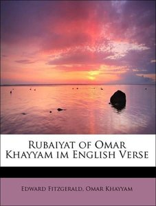 Rubaiyat of Omar Khayyam im English Verse
