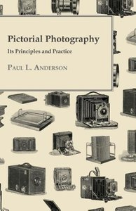 Pictorial Photography - Its Principles and Practice