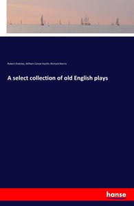A select collection of old English plays