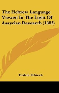 The Hebrew Language Viewed In The Light Of Assyrian Research (18