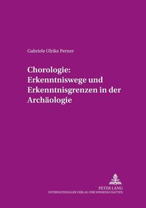 Chorologie: Erkenntniswege und Erkenntnisgrenzen in der Archäolo