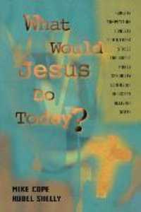 What Would Jesus Do Today