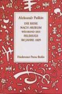 Die Reise nach Arzrum während des Feldzugs im Jahre 1829