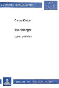 Ilse Aichinger: Leben Und Werk