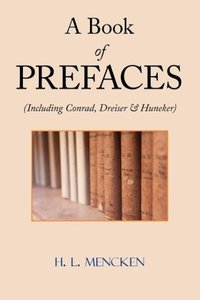 A Book of Prefaces (Including Conrad, Dreiser & Huneker)