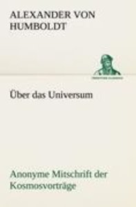 Über das Universum. Anonyme Mitschrift der Kosmosvorträge